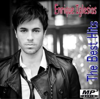 Enrique Iglesias - The Best Hits  (2013)