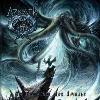 Azrath-11 - Ov Tentacles And Spirals (2013)