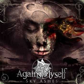 Against Myself - Sky Ashes (2011)