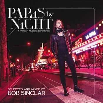 Bob Sinclar – Paris By Night (A Parisian Musical Experience) (2013)