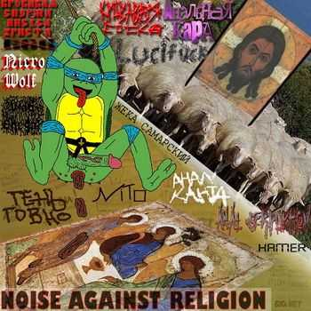 VA - Noise Against Religion [12-Way Split] (2013)