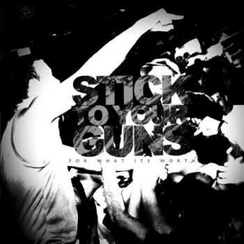 Stick to Your Guns - For What Its Worth (Reissue) (2007)