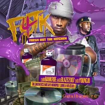 DJ Blaze, DJ Young JD, DJ Bankroe - Fresh Out The Kitchen 4 (2013)