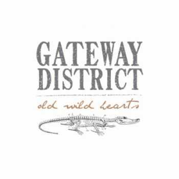 The Gateway District - Old Wild Hearts (2012)