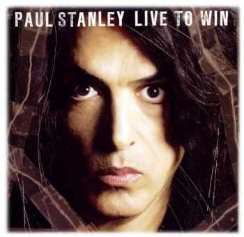Paul Stanley (Kiss) - Live To Win (2006)