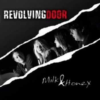 Revolving Door - Milk & Honey (2013)