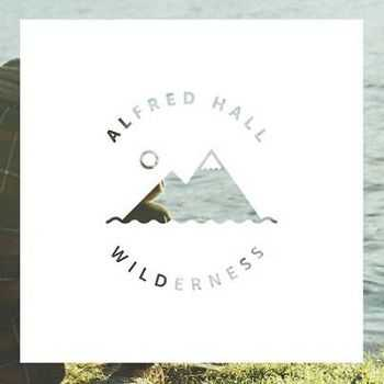 Alfred Hall - Wilderness (2013)