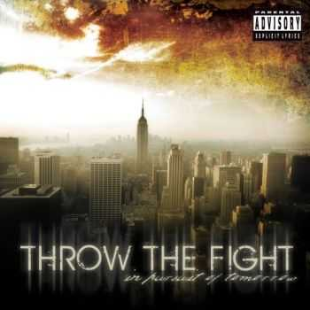 Throw The Fight - In Pursuit Of Tomorrow (2008)