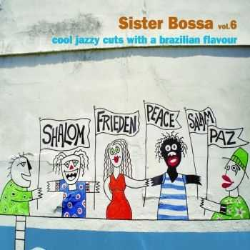 VA - Sister Bossa, Vol. 6 (Cool Jazzy Cuts With a Brazilian Flavour) (2013)