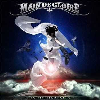 Main-de-Gloire - In The Darkness (Single 2013)