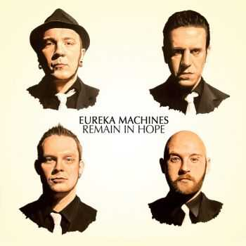 Eureka Machines - Remain In Hope (2013)