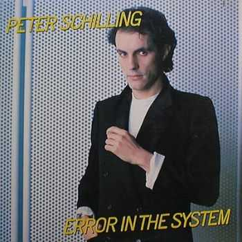 Peter Schilling - Error In The System (1983)