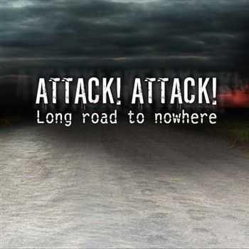Attack! Attack! - Long Road To Nowhere (2013)