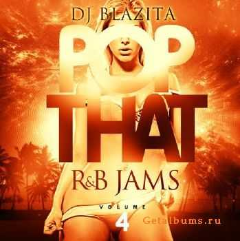 DJ Blazita - Pop That R&B Jams 4 (2013)