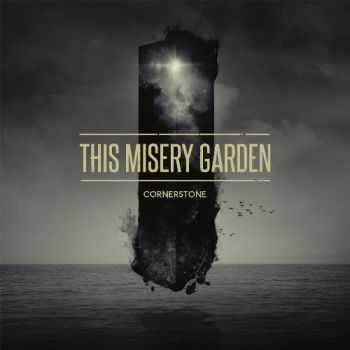 This Misery Garden - Cornerstone (2013)