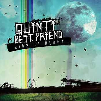 Quinti Best Friend - Kids At Heart (2013)