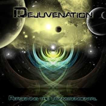 Dejuvenation  - Perceiving the Transcendental (2013)