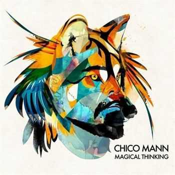 Chico Mann - Magical Thinking (2013)