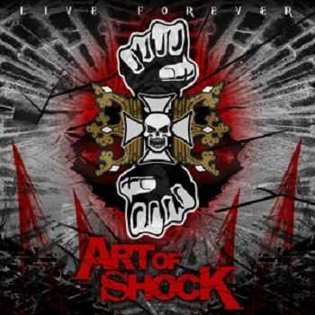 Art of Shock – Live Forever (2012)