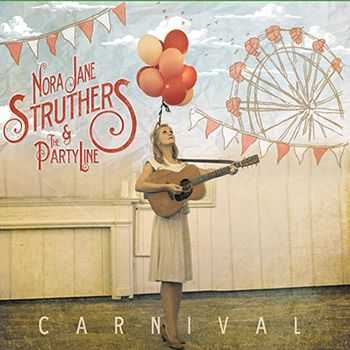 Nora Jane Struthers & the Party Line - Carnival (2013)