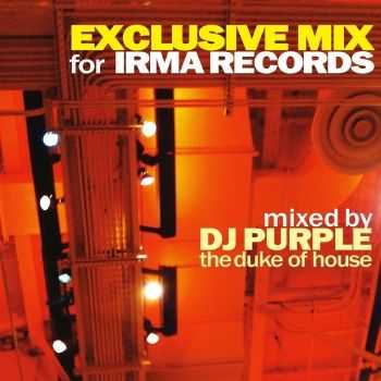 VA - Exclusive Mix for Irma Records (Mixed By DJ Purple the Duke of House)(2013)