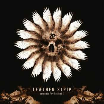 Leaether Strip - Serenade For The Dead II (2013)
