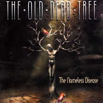 The Old Dead Tree - The Nameless Disease (2003)