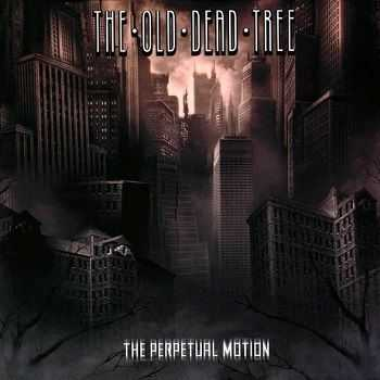 The Old Dead Tree - The Perpetual Motion (2005)