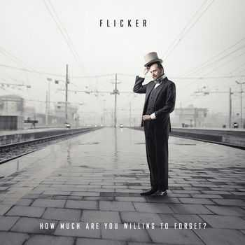 Flicker � How Much Are You Willing To Forget? (2013)
