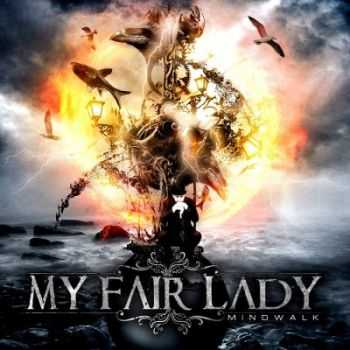 My Fair Lady - Mindwalk (2012)