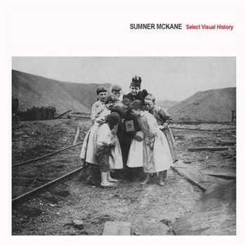 Sumner McKane - Select Visual History (2013)