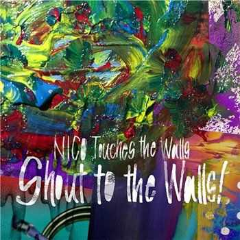 Nico Touches the Walls - Shout to the Walls! (2013)
