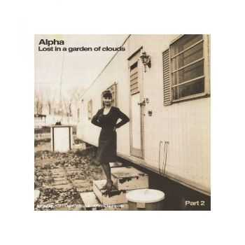 Alpha - Lost In A Garden Of Clouds, Part 2 (2006)
