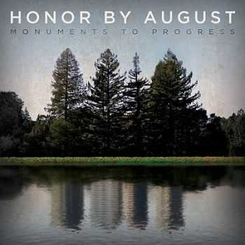Honor By August - Monuments To Progress (2013)