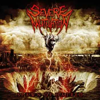 Severe Mutilation - Spawn Of Hatred  (2013)