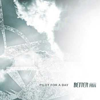 Pilot For A Day - Better Air (2013)