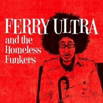 Ferry Ultra - Ferry Ultra and the Homeless Funkersl (2012)