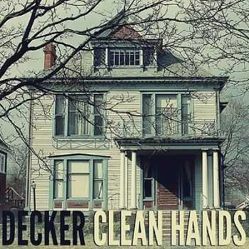 Decker - Clean Hands [EP] (2013)