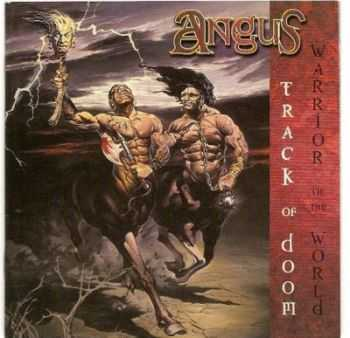 Angus - Track Of Doom + Warrior Of The World  (1987)