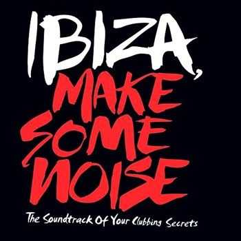 Ibiza Make Some Noise (2013)