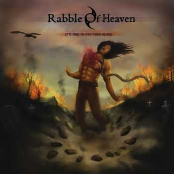 Rabble Of Heaven - It's Time To Pay Your Blood (2013)