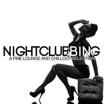 VA - Nightclubbing a Fine Lounge and Chillout Selection (2013)