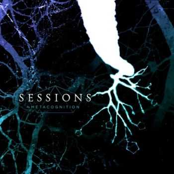 Sessions  -  Metacognition  (EP)   (2012)