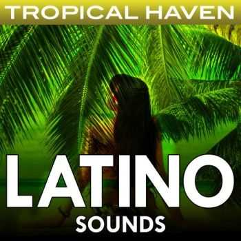 VA - Tropical Haven: Latino Sounds(2013)