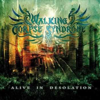 Walking Corpse Syndrome - Alive In Desolation (2013)