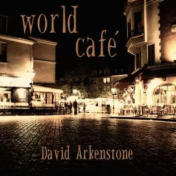 David Arkenstone - World Cafe (2010)