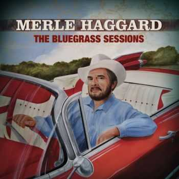 Merle Haggard - The Bluegrass Sessions (2007)