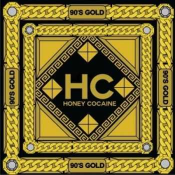Honey Cocaine - 90s Gold (2012)