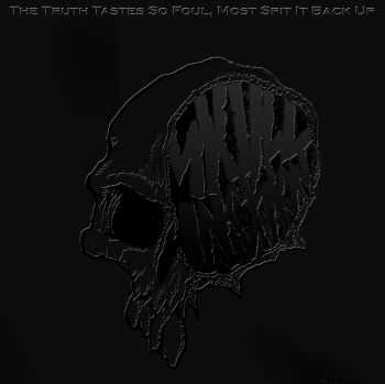 Skull Incision - The Truth Tastes So Foul, Most Spit It Back Up (2013)