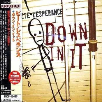 Pete Lesperance - Down In It (2004) [Japanese Ed.]